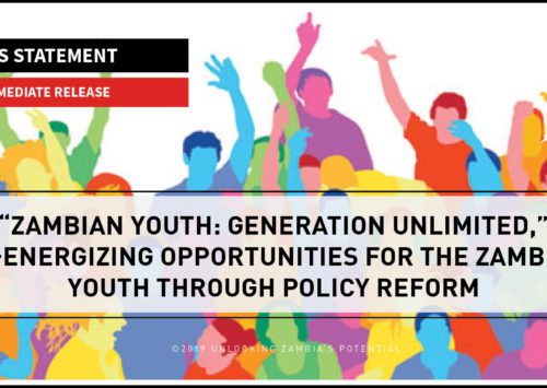 "BLOG – ""Zambian Youth: Generation Unlimited,"" Re-Energizing Opportunities for the Zambian Youth Through Policy Reform"